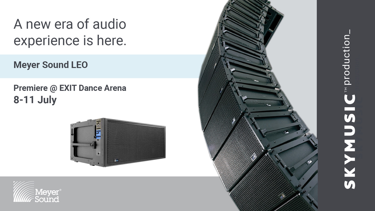 Skymusic is bringing one of the most powerful audio systems Meyer Sound LEO to Southeast Europe